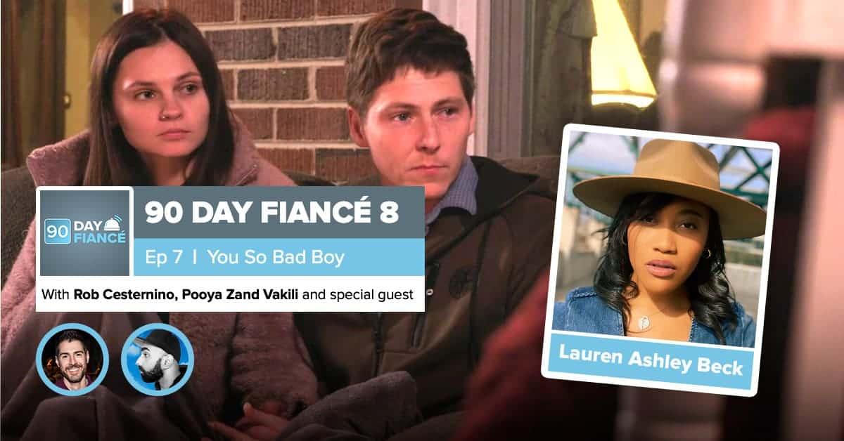90 Day Fiance | Season 8, Episode 7 Recap | Lauren Ashley Beck