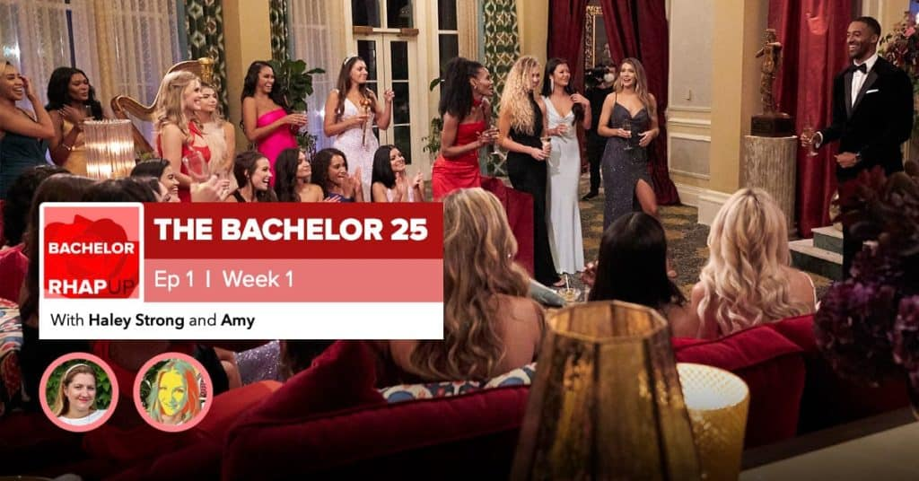 Bachelor | Season 25 Premiere Episode RHAPup