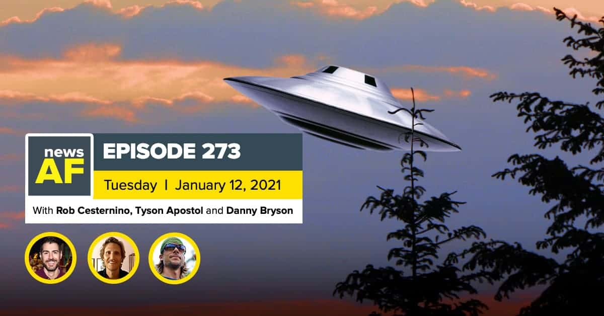 News AF | Relief Bill UFO Report is News AF - January 12, 2021