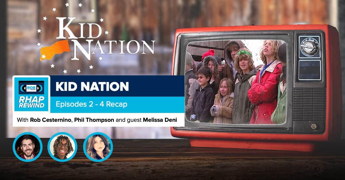 RHAP Rewind | Kid Nation Episodes 2-4 Recap