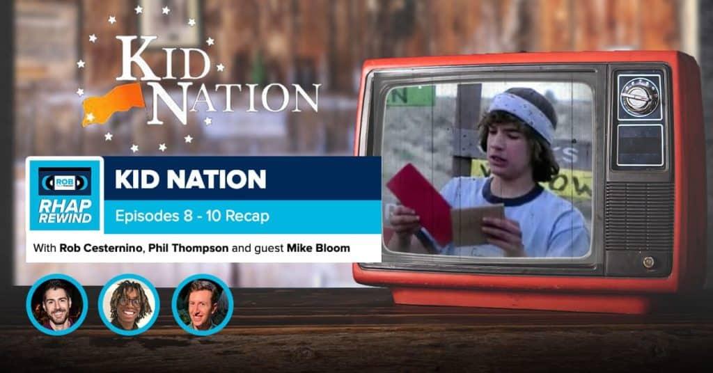 RHAP Rewind | Kid Nation Episodes 8-10 Recap
