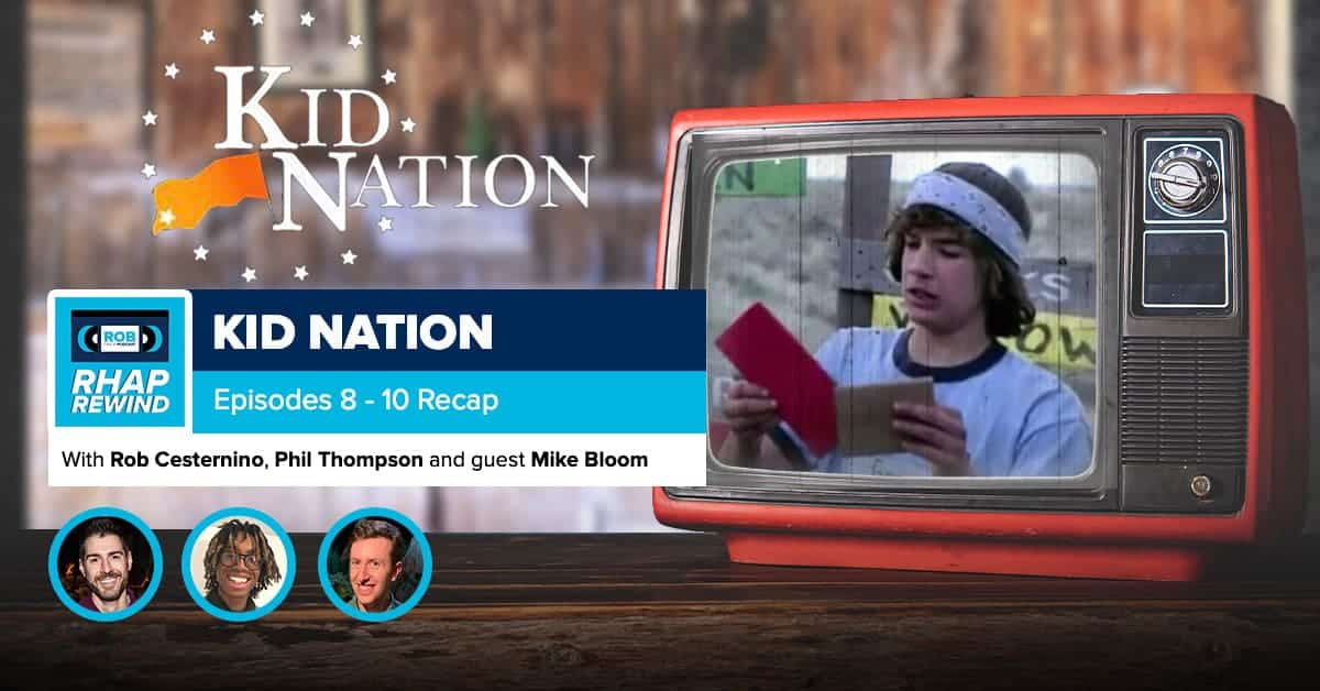 RHAP Rewind | Kid Nation Episodes 8-10 Recap