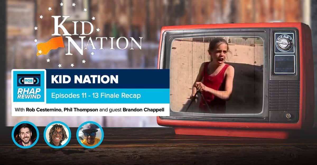 RHAP Rewind | Kid Nation Episodes 11-13 Recap