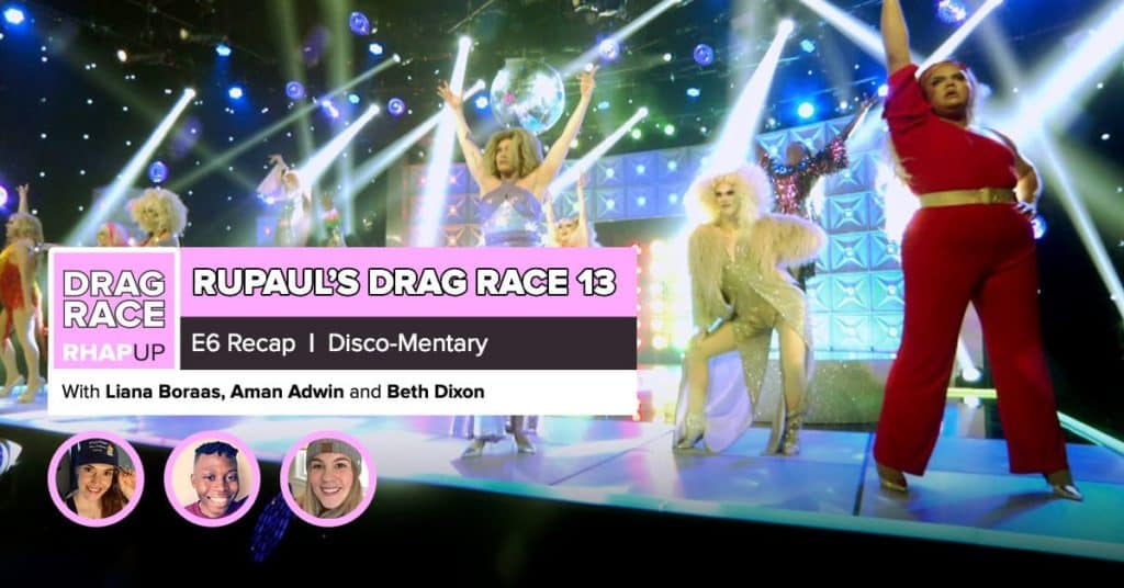 RuPaul's Drag Race Season 13 | Episode 6 Recap