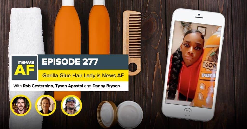 News AF | Gorilla Glue Hair is News AF - February 11, 2021