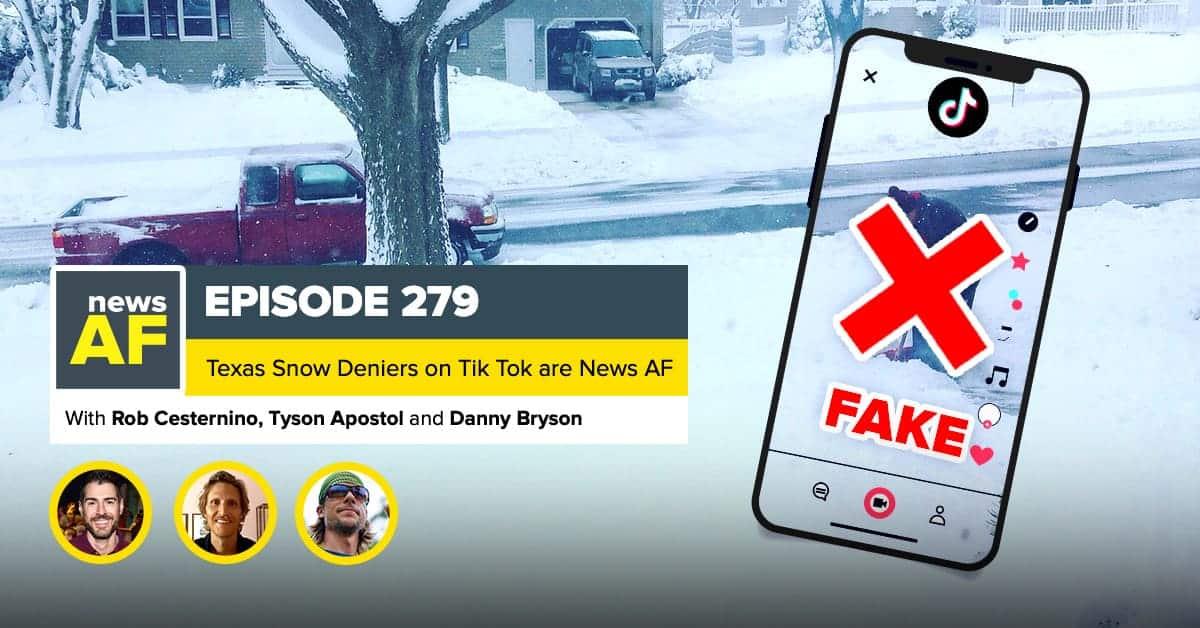 News AF | Fake Snow Tik Tok is News AF - February 23, 2021