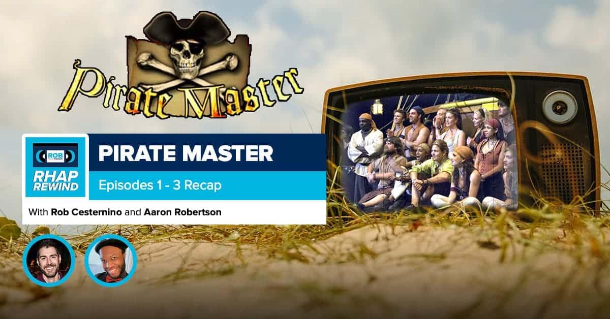 RHAP Rewind | Pirate Master Episodes 1-3