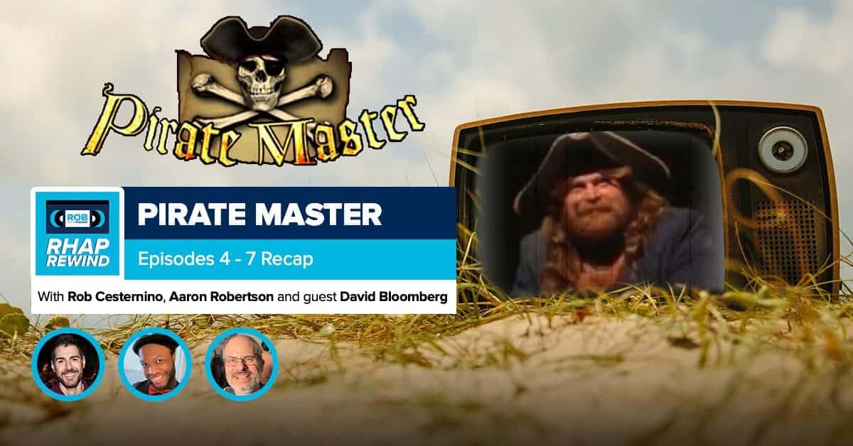 RHAP Rewind | Pirate Master Episodes 4-6