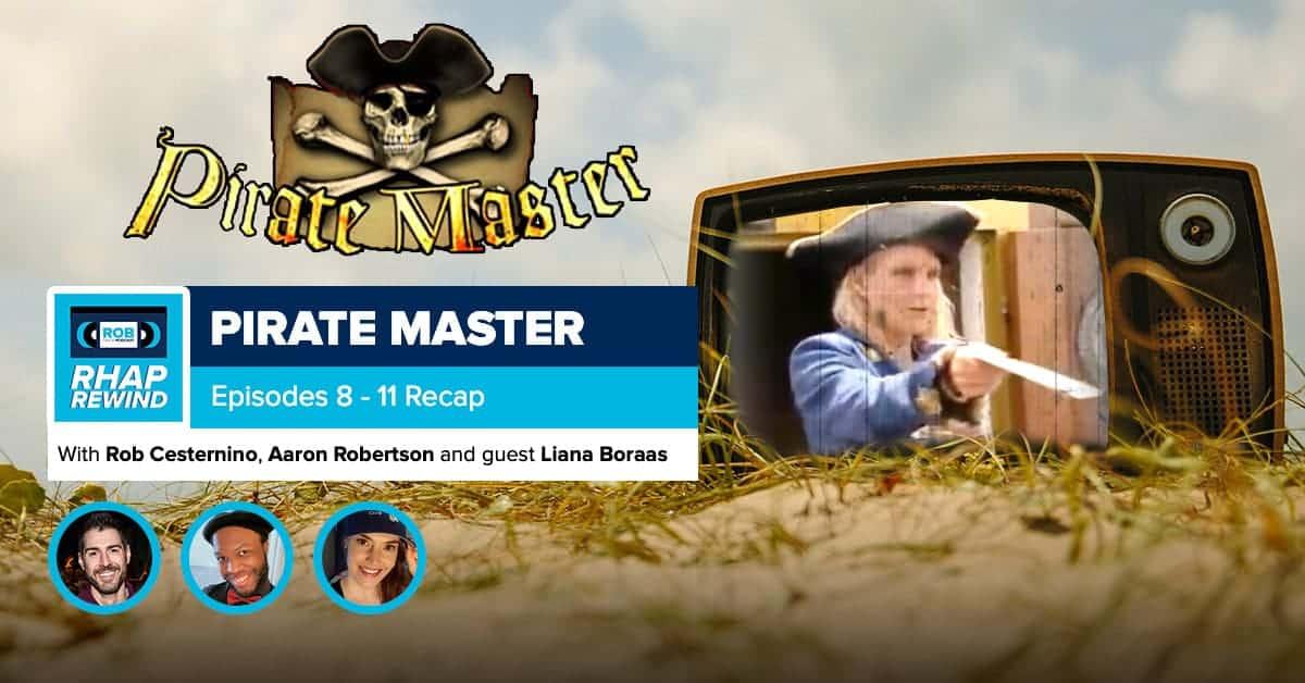 RHAP Rewind | Pirate Master Episodes 8-11