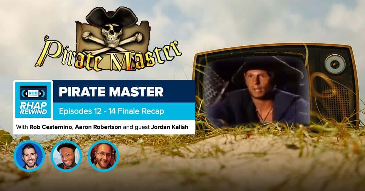 RHAP Rewind | Pirate Master Episodes 12-14 FINALE recap