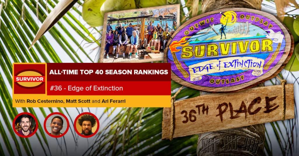 Survivor All-Time Top 40 Rankings | #36: Edge of Extinction