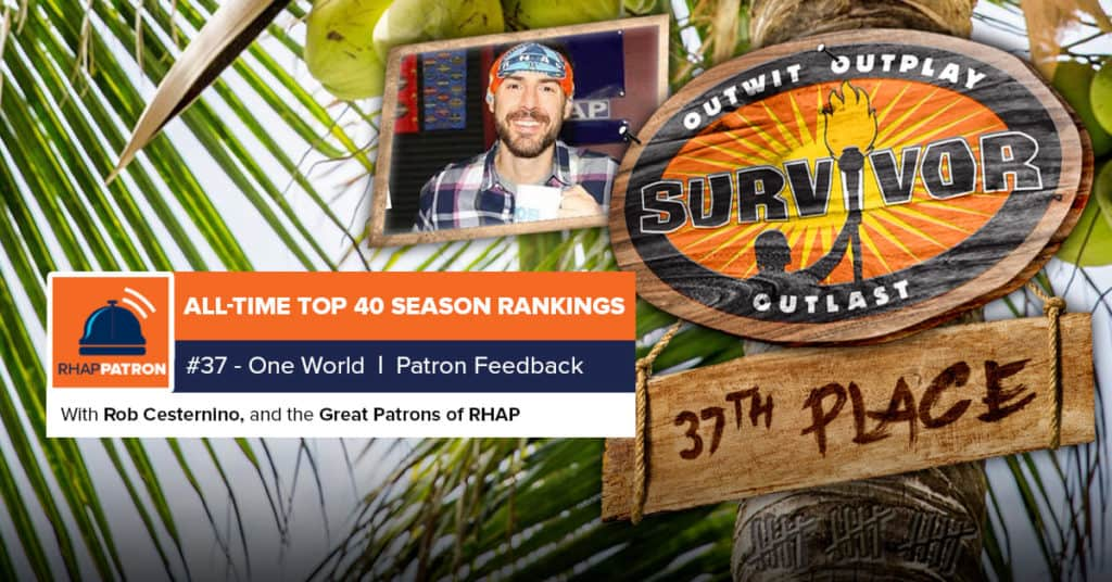 Survivor All-Time Top 40 Rankings   #37: One World   Patron Feedback Show