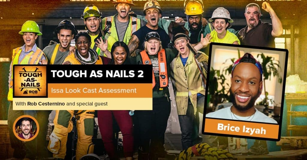 Tough As Nails Season 2 | Issa Look Cast Assessment with Brice Izyah