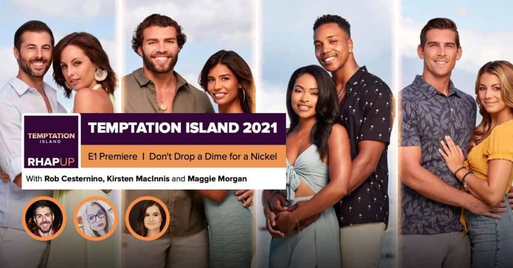 Temptation Island | 2021 Episode 1 PREMIERE Recap