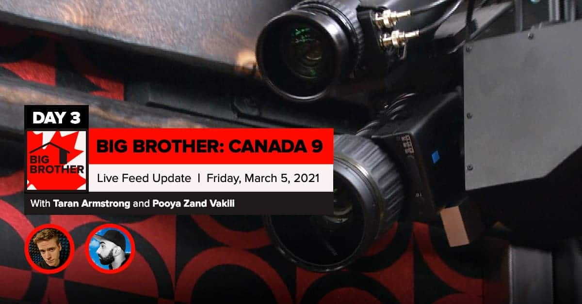 BBCAN 9 | Live Feed Update | Friday, March 5, 2021