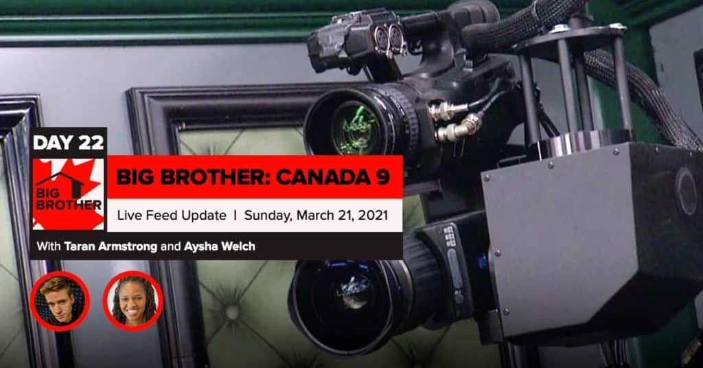 Big Brother Canada 9   Day 22 Live Feed Update   Sunday, March 21, 2021