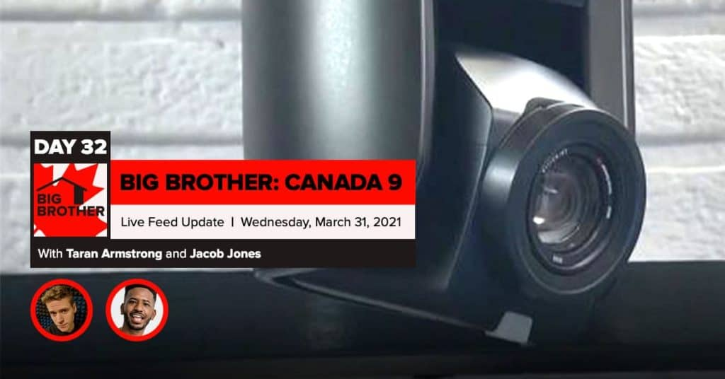 Big Brother Canada 9 | Day 32 Live Feed Update | Wednesday, March 31, 2021