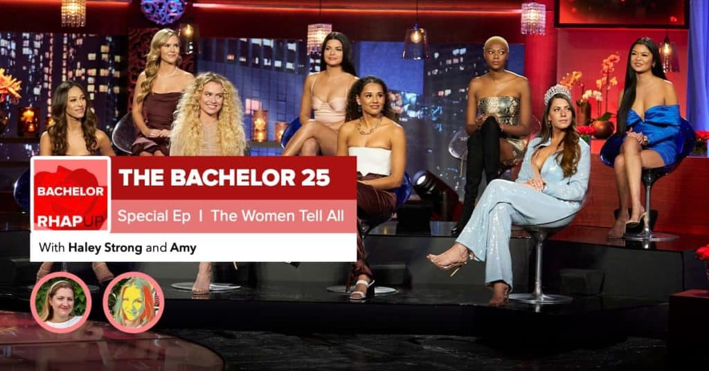 Bachelor | Season 25 Episode 9 Women Tell All RHAPup