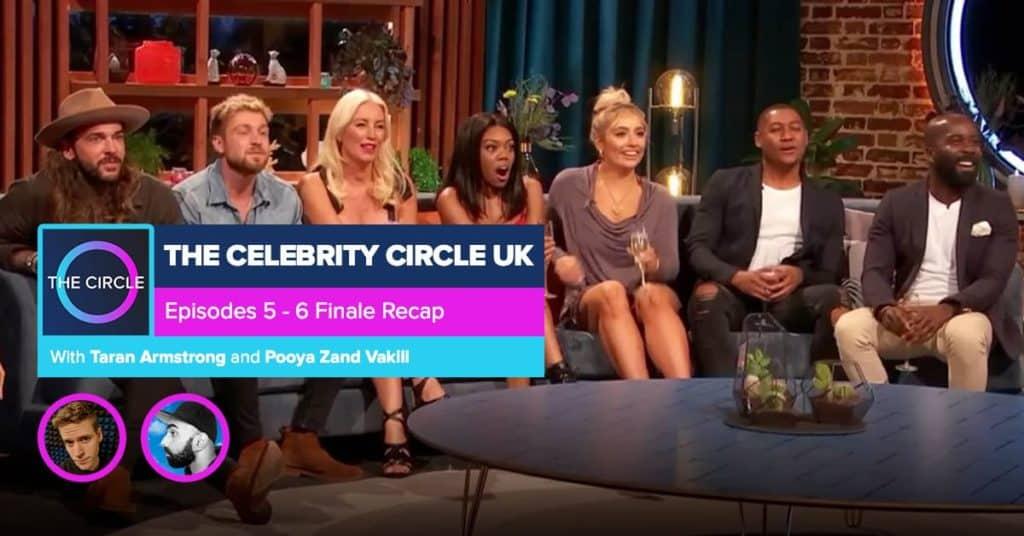 The Celebrity Circle UK   Episodes 5 & 6 Recap