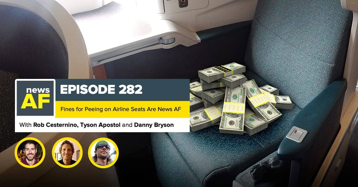 News AF | Fines for Peeing in Airline Seats are News AF – March 16, 2021