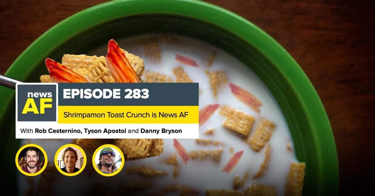 News AF | Shrimpamon Toast Crunch is News AF - March 23, 2021