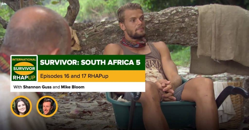 Survivor South Africa: Champions | Episodes 16 and 17 RHAPup