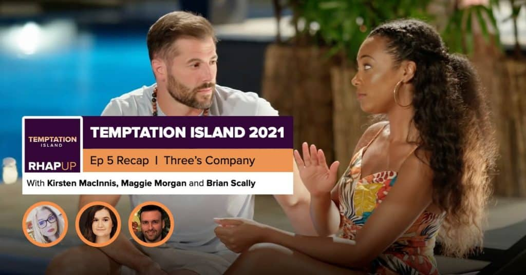 Temptation Island | 2021 Episode 5 Recap | Brian Scally