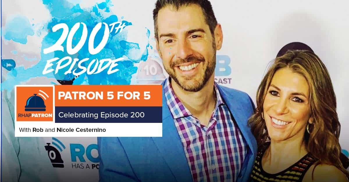 Patron 5 for 5 | Episode 200 with Rob and Nicole Cesternino