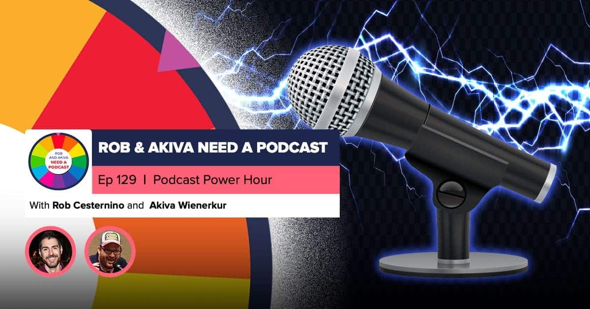 Podcast Power Hour
