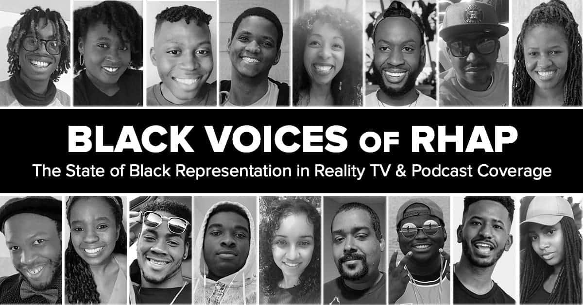 Black Voices of RHAP: The State of Black Representation in Reality TV & Podcast Coverage