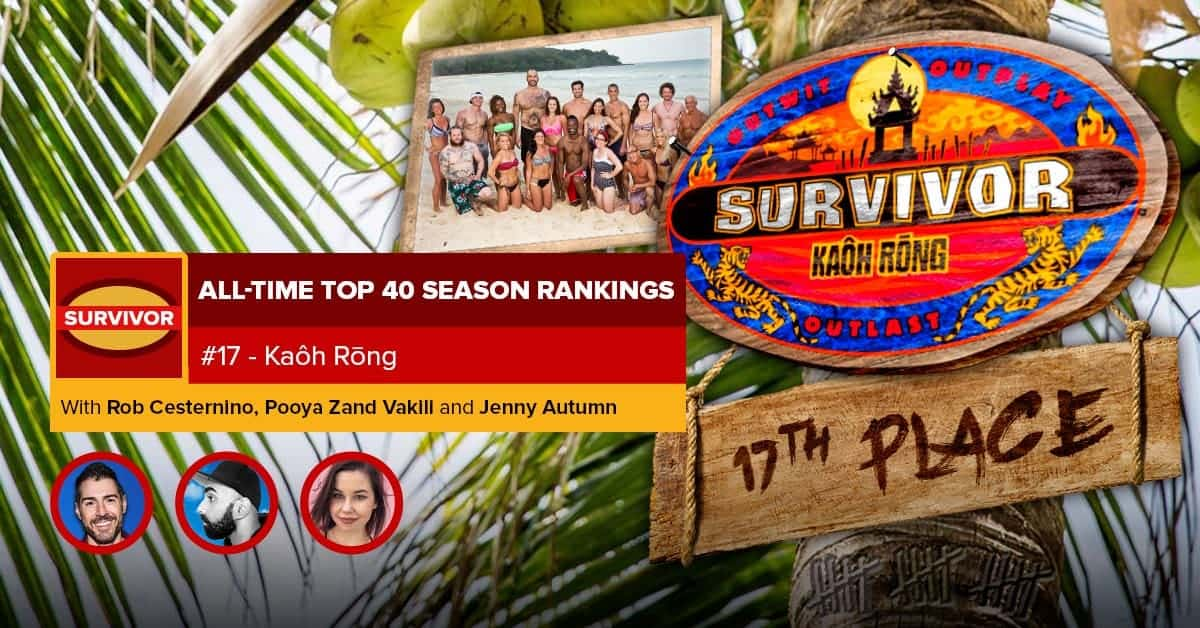 Survivor All-Time Top 40 Rankings | #17: Kaoh Rong