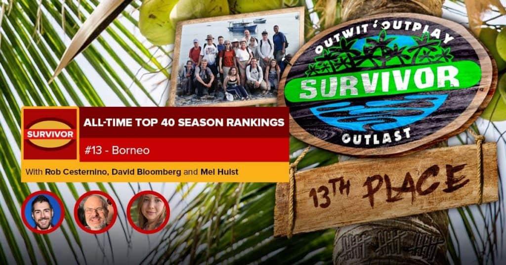 Survivor All-Time Top 40 Rankings | #13: Borneo