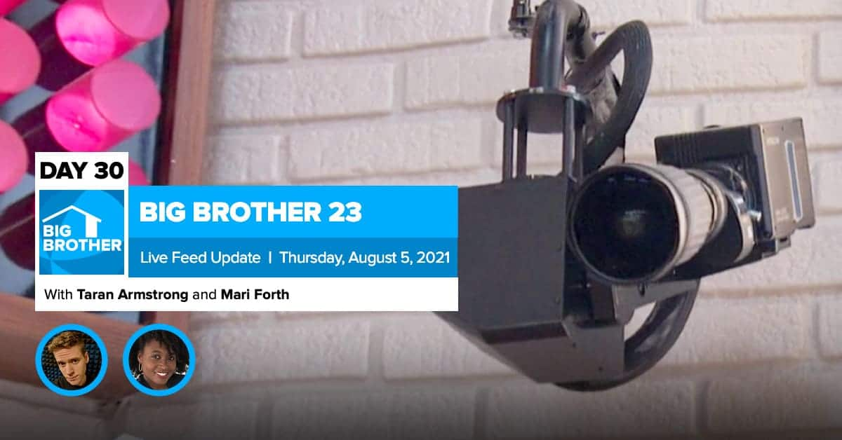 Big Brother 23 Day 30 Live Feed Update | Aug 5, 2021 ...