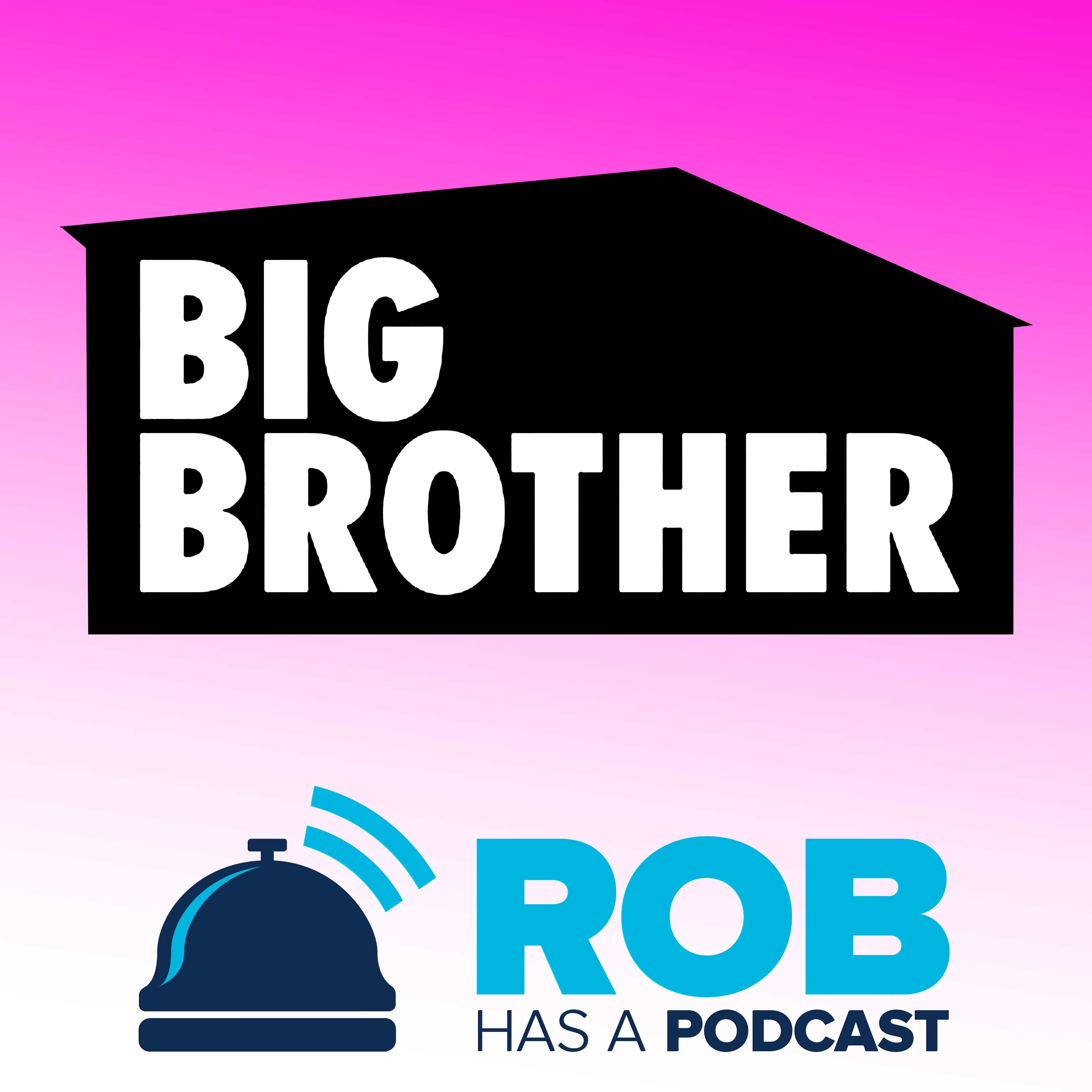 Big Brother OTT Recaps from Rob Has a Podcast