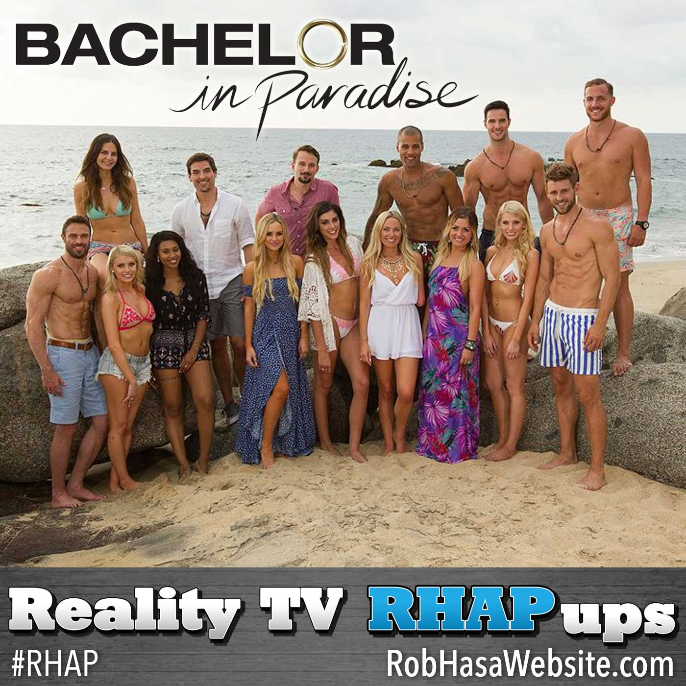 Bachelor in Paradise RHAP-up: A Reality TV RHAPups Podcast