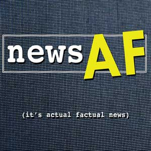 News AF - The Internet's Best News Stories that are Actual Factual News