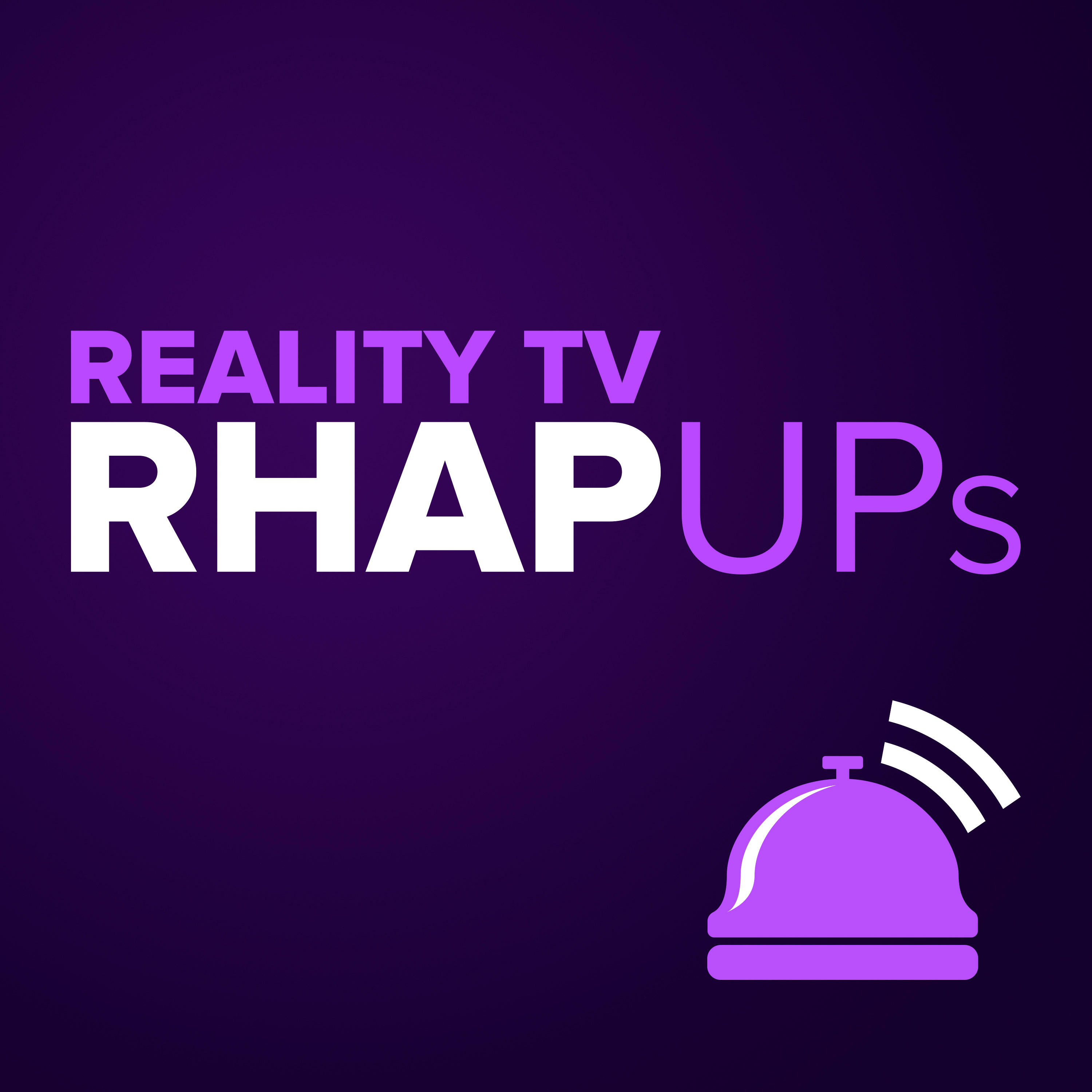 Reality TV RHAP-ups: Reality TV Podcasts