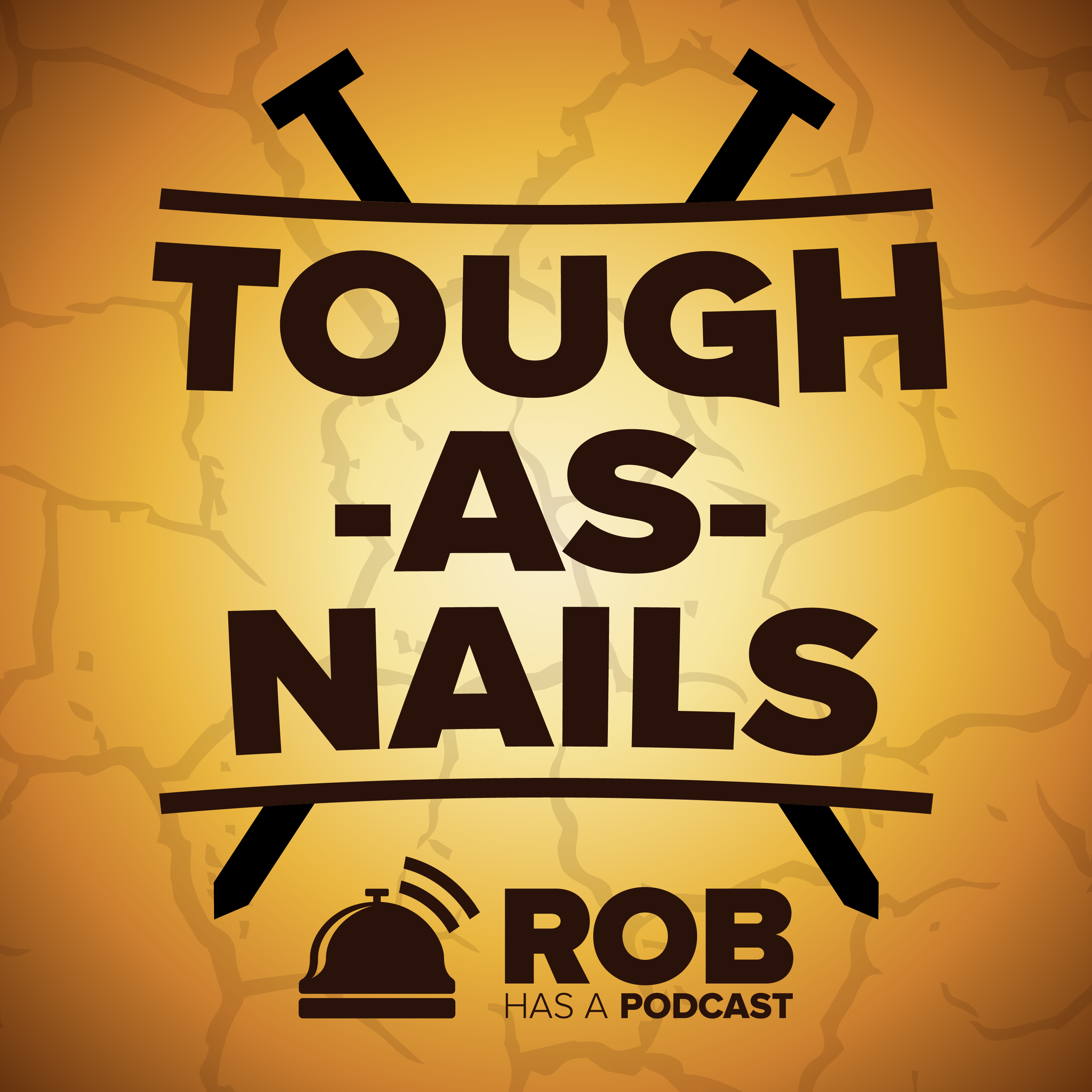 Tough as Nails Recaps on Rob Has a Podcast