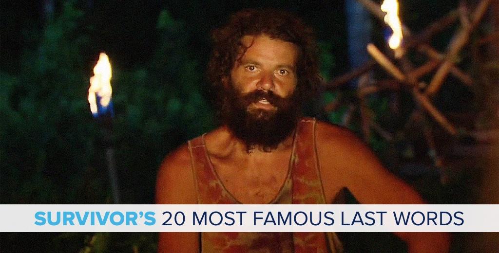 Survivor 2017: 20 Most Famoust Last Words